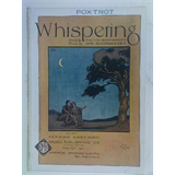 1920s fox-trot songsheet WHISPERING schonberger , 3pages + cover art