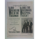 1920s fox-trot songsheet WHO WATCHES THE WIFE OF THE WATCHMAN 3pages + cover art