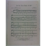 1920s songsheet DO YOU EVER THINK OF ME earl burtnett , 3pages