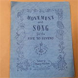 children MOVEMENT and SONG for Five to Sevens J. Murray MacBrain