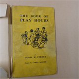 children THE BOOK OF PLAY HOURS, Doris W. Street, 1938