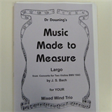 clarinet / wind trio DR DOWNING's Music made to measure, Largo, BACH