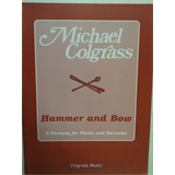percussion HAMMER and BOW, michael Colgrass, fantasy for violin + marimba