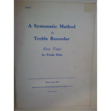 recorder A SYSTEMATIC METHOD for TREBLE RECORDER 1. Tunes Freda Dinn, Schott